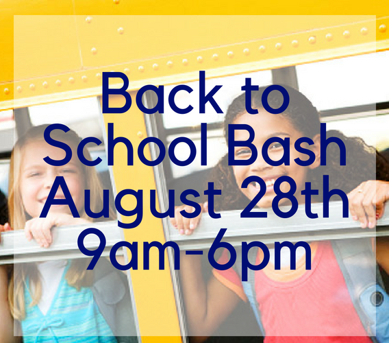 Back to School BashAugust 28th9am-6pm