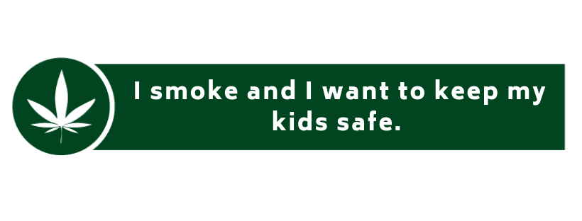 I smoke and I want to keep my kids safe.